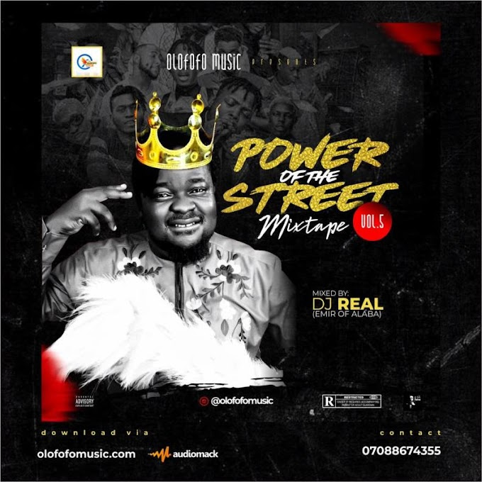 [MIXTAPE] DJ REAL – POWER OF THE STREET MIXTAPE VOL5