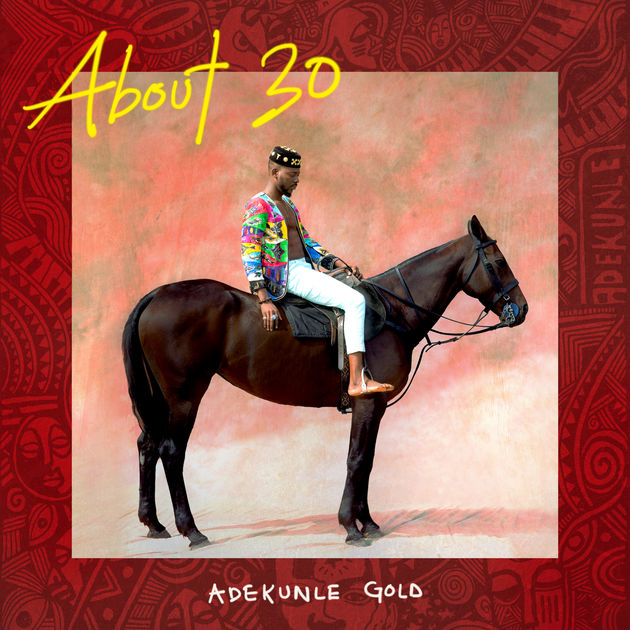 Adekunle Gold – About 30 Album Download & Track list