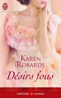 http://lachroniquedespassions.blogspot.fr/2014/07/desirs-fous-karen-robards.html