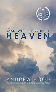 The Man Who Corrupted Heaven - A beautifully dark novel of self-discovery book promotion by Andrew Hood