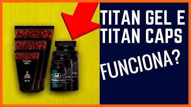 Titan Gel e Titan Caps Funciona? Onde Comprar