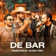 Você Não é de Bar – Fernando e Sorocaba, Guilherme e Benuto
