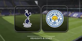Match Tottenham vs Leicester City live streaming TV