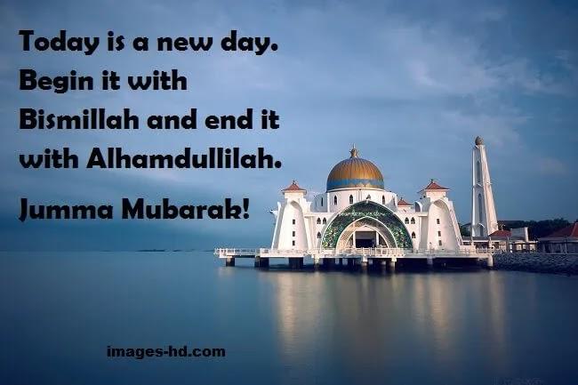 "Today, begin with ""Bismillah"", jumma mubarak"