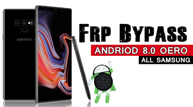 Remove FRP ANY SAMSUNG GALAXY Android Oreo 8 0/ 8 1 without