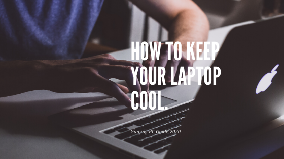How To Keep Your Laptop Cool.