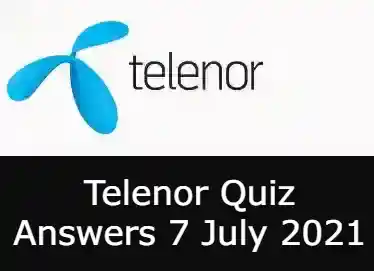7 July Telenor Answers Today | Telenor Quiz Today 7 July 2021