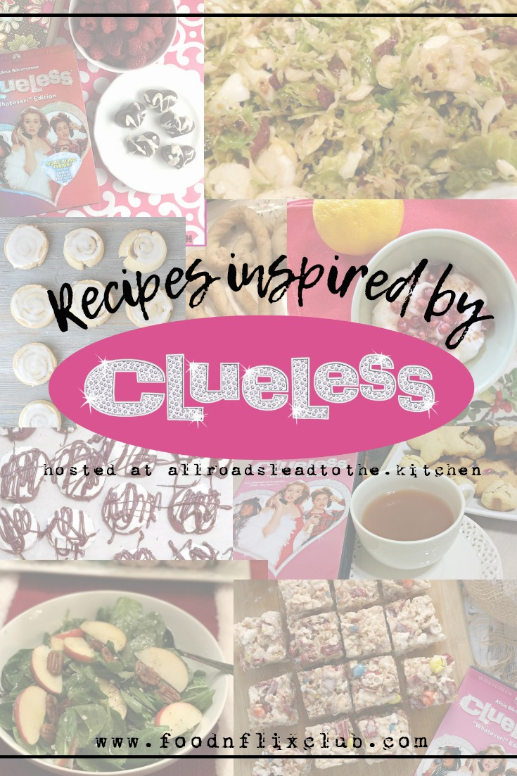 Recipes inspired by Clueless, a #FoodnFlix roundup at allroadsleadtothe.kitchen!