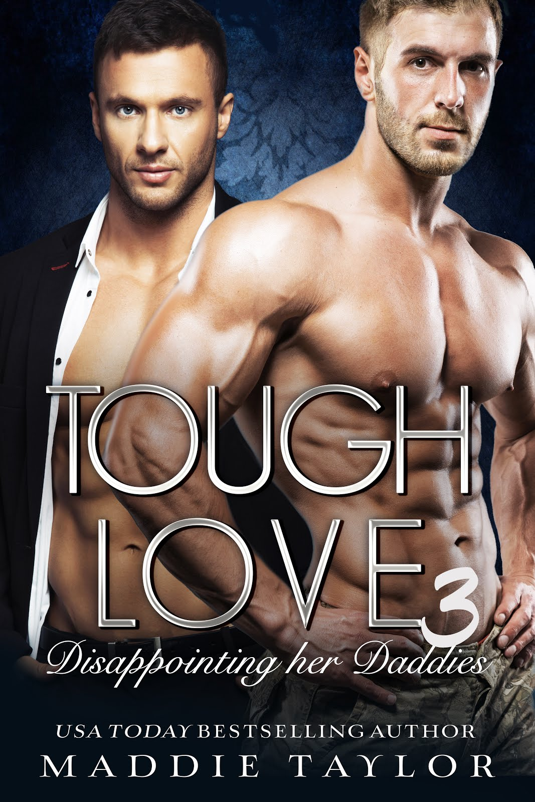 Tough Love 3: Disappointing Her Daddies