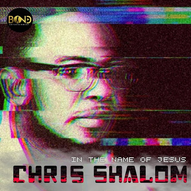 New Video: Chris Shalom | In The Name Of Jesus  @shalom_chris
