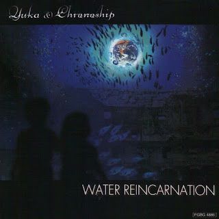 Yuka & Chronoship - 2011 - Water Reincarnation