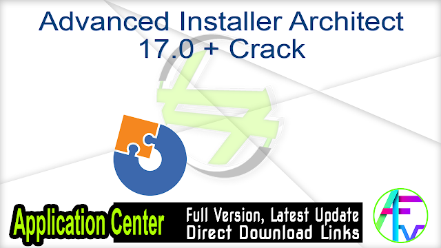 Advanced Installer Architect 17.0 + Crack