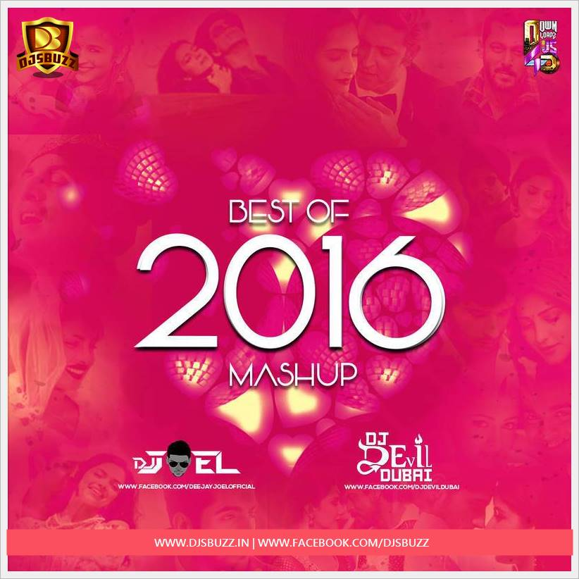 Best Of 2016 Mashup - DJ Joel & DJ Devil Dubai