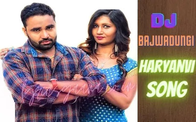 DJ Bajwadungi Haryanvi Song Lyrics