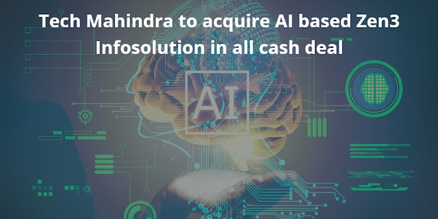 Tech Mahindra to acquire AI based Zen3 Infosolution in all cash deal