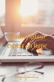 Gagner de l'argent avec un travail web, travail en ligne de transcripteur, travail pour bilingues, travail sur internet