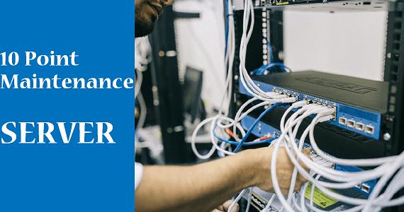 10 Poin Yang Wajib Dilakukan Saat Maintenance Server