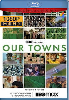 Our Towns (2021) HMAX [1080p Web-DL] [Latino-Inglés] [LaPipiotaHD]