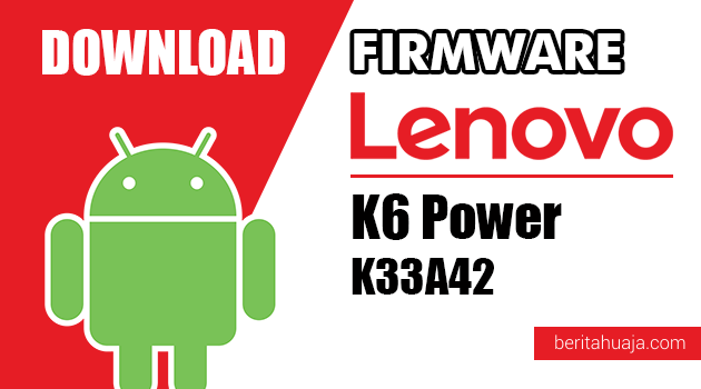 Download Firmware / Stock ROM Lenovo K6 Power K33A42 All Versions
