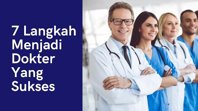 7 Langkah Menjadi Dokter Yang Sukses