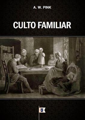 Arthur W. Pink-Culto Familiar-