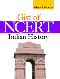 GIST OF NCERT:- INDIAN HISTORY BOOK