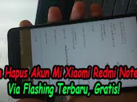 Tutorial Cara Hapus Akun Mi Xiaomi Redmi Note 4X Via Flashing Terbaru, Gratis!