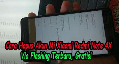 Tutorial, Cara, Hapus, Akun, Mi, micloud, Xiaomi, Redmi, Note, 4X, Via, Flashing, Gratis, android, frp, mi account,