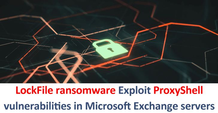 LockFile Ransomware Exploit ProxyShell Vulnerabilities in Microsoft Exchange Servers
