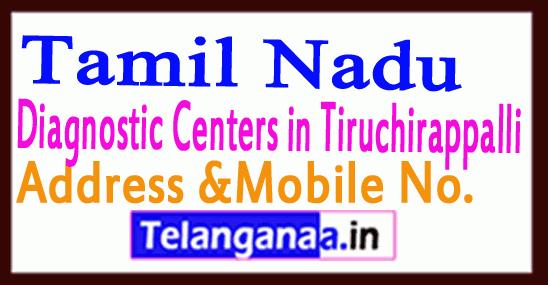 Diagnostic Centers in Tiruchirappalli Tamil Nadu