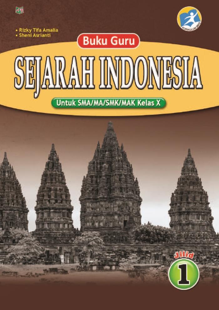 Buku Guru Sejarah Indonesia Jilid 1 Untuk SMA/MA/SMK/MAK Kelas X Kurikulum 2013