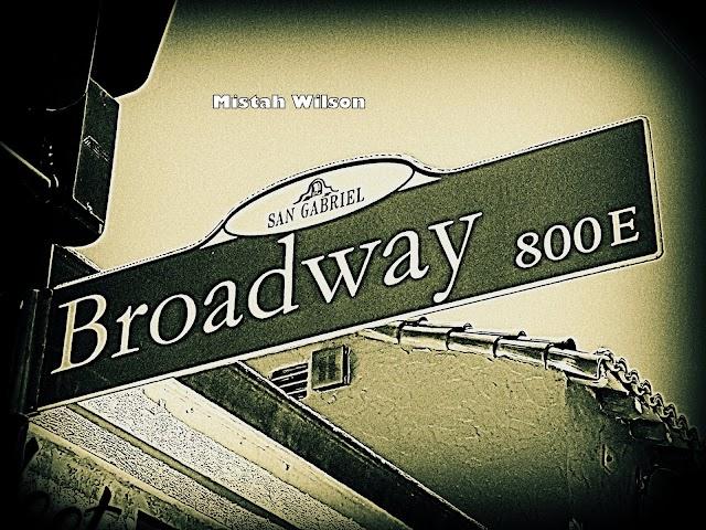 Broadway, San Gabriel, California by Mistah Wilson
