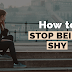 How To Create More Confidence  Stop Being Shy