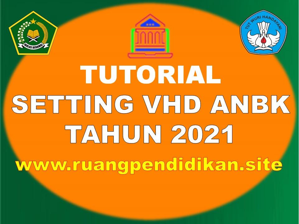 Cara Setting Aplikasi VHD ANBK