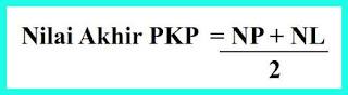 rumus nilai akhir pkp