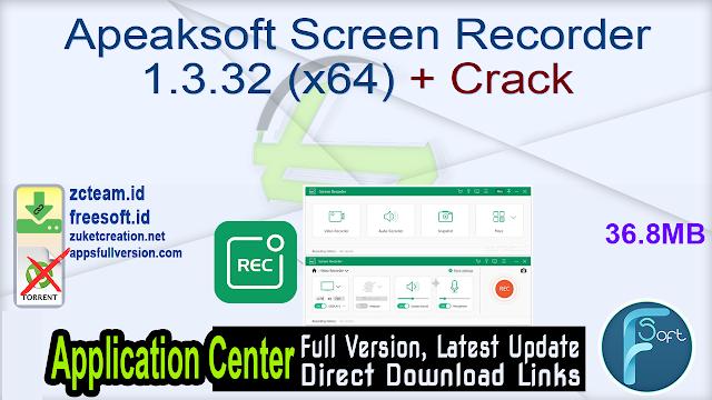 Apeaksoft Screen Recorder 1.3.32 (x64) + Crack_ ZcTeam.id