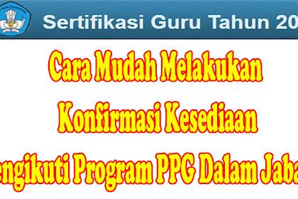 Cara Mudah Melakukan Konfirmasi Kesediaan Mengikuti Program PPG Dalam Jabatan (PPGDJ)