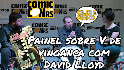 comiccon rs, david lloyd, oldie nerd, painel, v de vingança