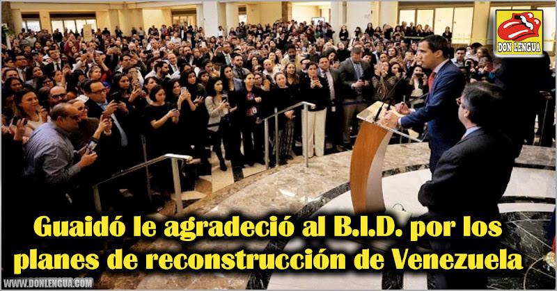 Guaidó le agradeció al B.I.D. por los planes de reconstrucción de Venezuela