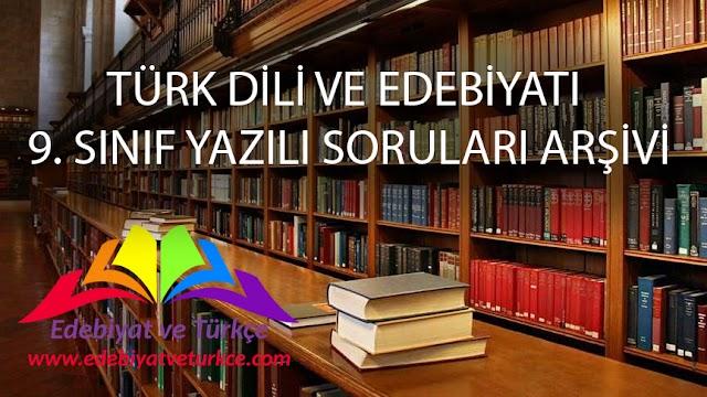 Türk Dili ve Edebiyatı 9. Sınıf (Yeni Sistem) Yazılı Soruları Arşivi - WORD