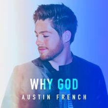 Why God - Austin French Lyrics