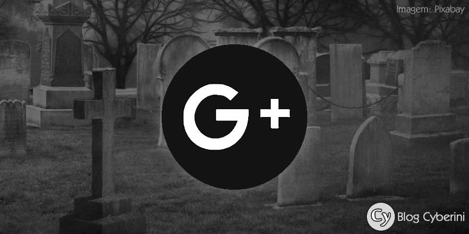 Google antecipa o fim de sua rede social para abril e inicia o processo de desativação do Google+.
