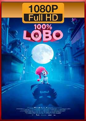 100% Lobo (2020) [Latino – Inglés – 1080p] [MEGA]