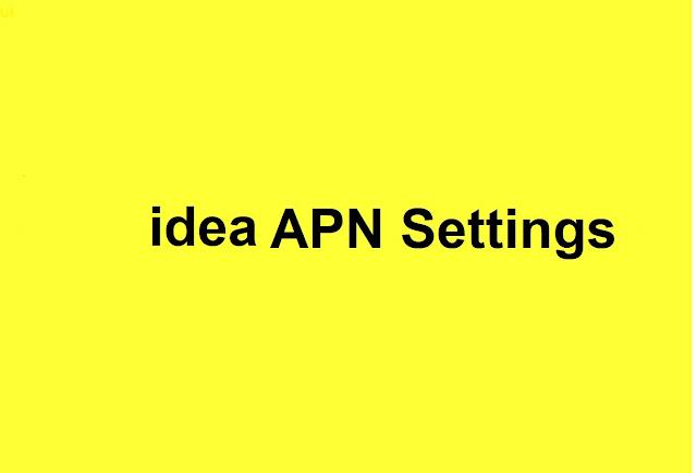 Idea APN Settings 2020, Idea  4G,  APN Settings ,Huawei, Xiaomi, Motorola Moto , Samsung Galaxy, OnePlus, Google Pixel, Oppo, Vivo, Lenovo Intex, realme, redmi and micromax
