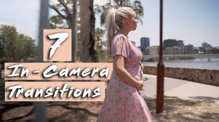 7 In-Camera TRANSITION ideas for your next VIDEOS!!!