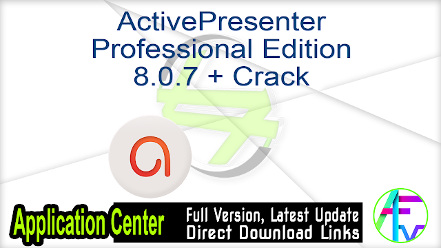 ActivePresenter Professional Edition 8.0.7 + Crack