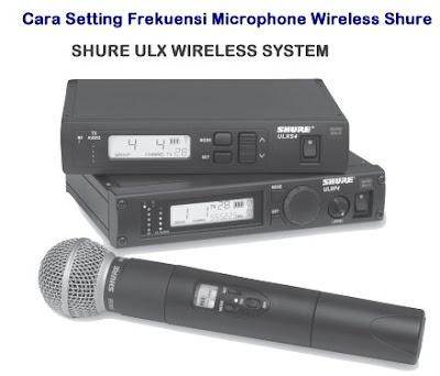 Cara-Setting-Frekuensi-Microphone-Wireless-Shure