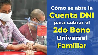 Como abrir una CUENTA DNI en el banco para cobrar el 2do #BonoUniversalFamiliar de 760 soles