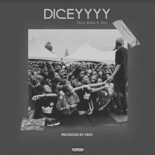 Music: Dice Ailes - Diceyyyy ft. Soji
