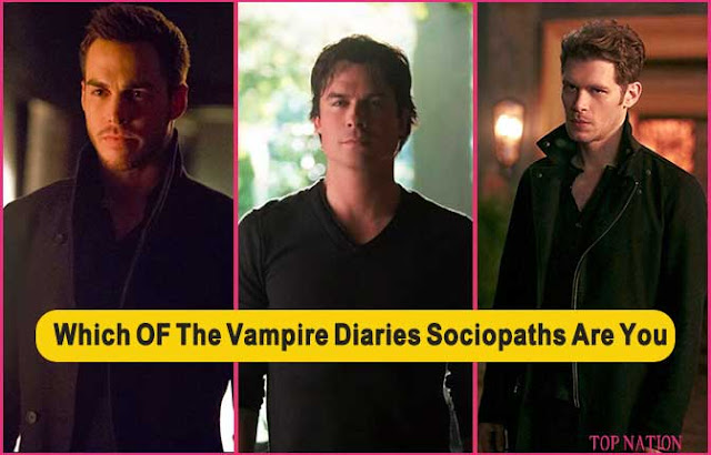 Which OF The Vampire Diaries Sociopaths Are You? - Quiz